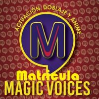 MAGIC VOICES - CURSO DE DOBLAJE (PAGA LA MATRICULA)