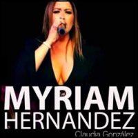 Myriam Hernandez (Claudia González)
